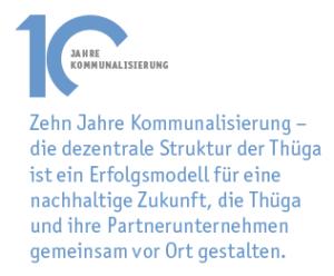 10 Jahre Kommunalisierung - die dezentrale Struktur der Thüga ist ein Erfolgsmodell für eine nachhaltige Zukunft, die Thüga und ihre Partnerunternehmen gemeinsam vor Ort gestalten.